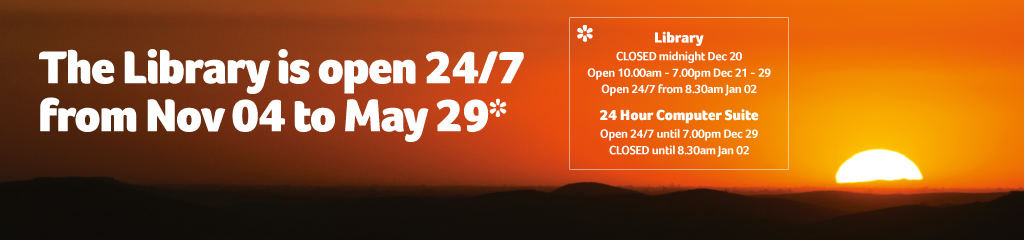 The Library is open 24/7 from 4 November to 29 May