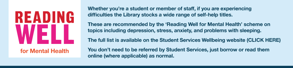 A list of books recommended by the Reading Well for Mental Health scheme can be accessed at http://hud.ac/e50